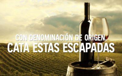 ESCAPADAS CON DENOMINACION DE ORIGEN