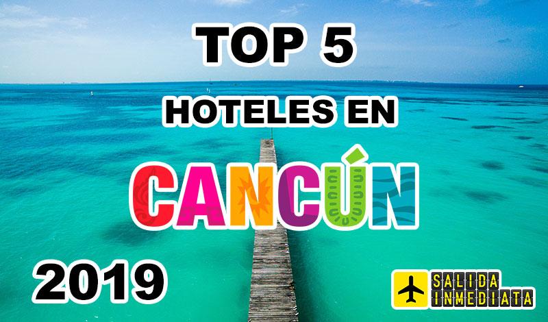 ¿Cuales son los mejores hoteles en Cancún? TOP 5 【2019】
